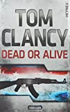 Dead or Alive: Roman - Tom Clancy