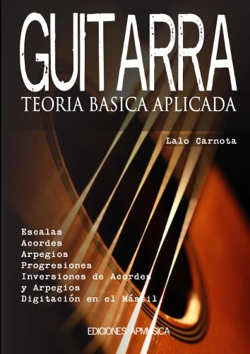 Guitarra: Teoría Básica Aplicada