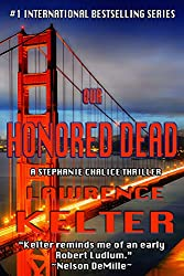 Our Honored Dead (Stephanie Chalice Thrillers Book 4) (English Edition)