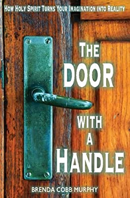 The Door With A Handle: How Holy Spirit Turns Your Imagination into Reality - low-cost UK light store.