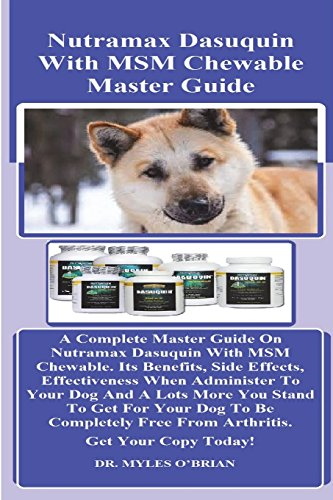 Nutramax Dasuquin With MSM Chewable Master Guide: A Complete Master Guide On Nutramax Dasuquin With MSM Chewable. Its Benefits, Side Effects, ... Free From Arthritis. Get Your Copy Today! por Dr. Myles O'Brain