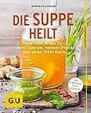 Die Suppe heilt: Trend-Food Brühe für mehr Energie, weniger Pfunde und einen fitten Darm (GU Ratgeber Ernährung (Gesundheit)) - Marion Grillparzer