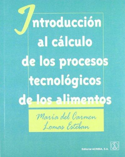 Introducción al cálculo de los procesos tecnológicos por Maria del Carmen Lomas Esteban