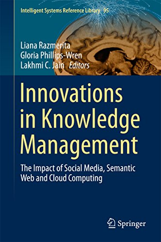 Innovations in Knowledge Management: The Impact of Social Media, Semantic Web and Cloud Computing (Intelligent Systems Reference Library Book 95) (English Edition)
