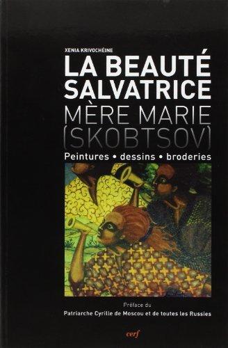 La beauté salvatrice, Mère Marie (Skobtsov) : Peintures, dessins, broderies