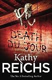 By Kathy Reichs Death du Jour : A Novel [Paperback]