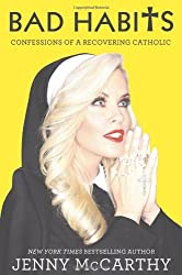 Bad Habits: Confessions of a Recovering Catholic by Jenny McCarthy (2012-10-02)
