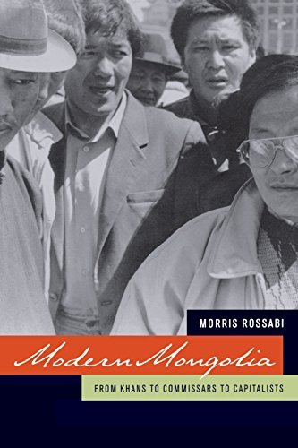 Modern Mongolia: From Khans to Commissars to Capitalists by Morris Rossabi (2005-04-25)
