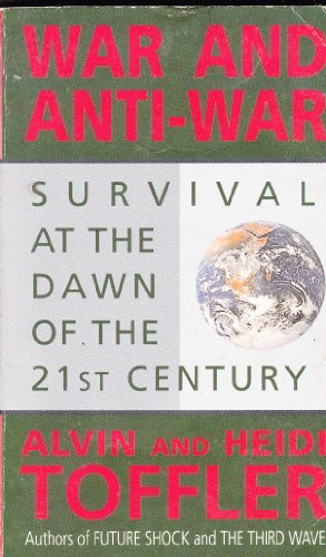 War And Anti-War: Survival At The Dawn Of The 21st Century by Alvin; Toffler, Heidi Toffler (1995-08-01)