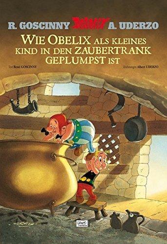 Asterix: Wie Obelix als kleines Kind in den Zaubertrank geplumpst ist by Ren?? Goscinny (2013-09-12)