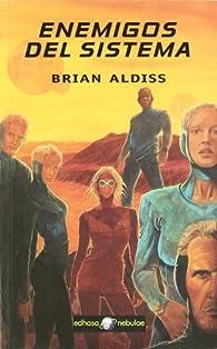 Enemigos del sistema par Brian Aldiss