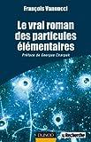 Image de Le vrai roman des particules élémentaires (Quai des Sciences)