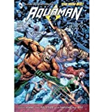 [(Aquaman: Death of a King Volume 4)] [ By (artist) Paul Pelletier, By (author) Geoff Johns ] [May, 2014]