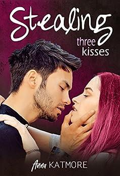 Stealing Three Kisses (Vernasch Mich 1) von [Katmore, Anna]