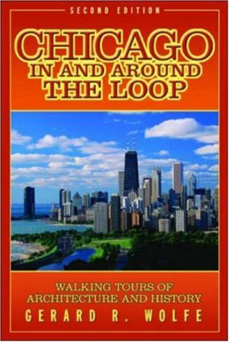 Chicago in and Around the Loop: Walking Tours of Architecture and History PDF Books