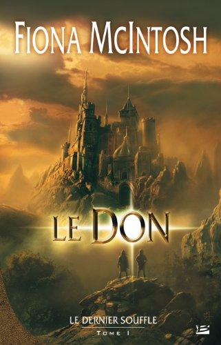 Le Dernier Souffle, tome 1 : Le Don par Fiona McIntosh