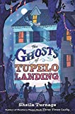The Ghosts of Tupelo Landing (Mo & Dale Mysteries) by Sheila Turnage (2014-02-04)