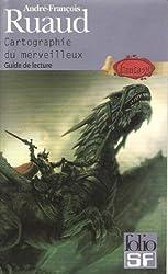 Cartographie du merveilleux. -Guide de lecture Fantasy