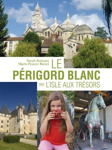 Le Périgord blanc : l'isle aux trésors