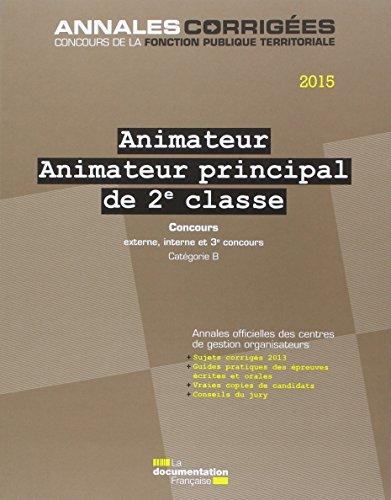 Animateur - Animateur principal de 2e classe 2015 - Concours externe, interne, 3e concours. Catégorie B