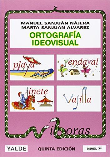 Ortografía ideovisual, nivel 7 - 9788487705946 por Manuel Sanjuán Nájera