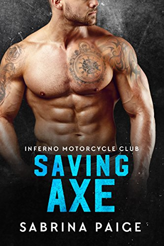 Saving Axe (Inferno Motorcycle Club Book 2) (English Edition)