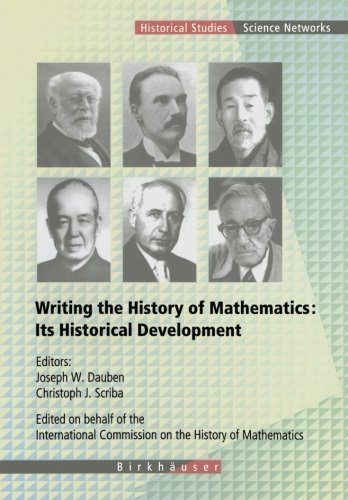 Writing the History of Mathematics: Its Historical Development (Science Networks. Historical Studies) (2013-10-04)
