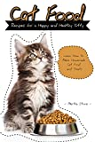 Cat Food Recipes for a Happy and Healthy Kitty: Learn How to Make Homemade Cat Food and Treats (English Edition)