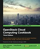 OpenStack Cloud Computing Cookbook - Third Edition: Over 110 effective recipes to help you build and operate OpenStack cloud computing, storage, networking, and automation (English Edition)
