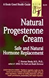Natural Progesterone Cream: Safe, Natural Hormone Replacement (NTC Keats - Health)