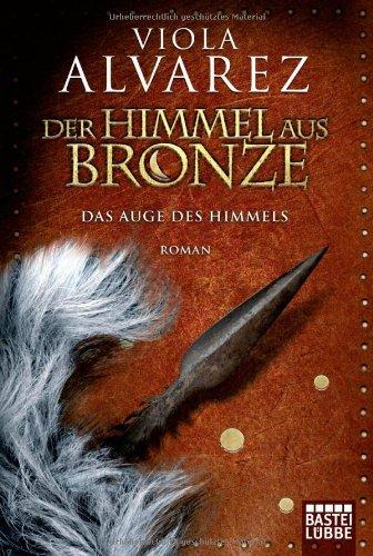 Der Himmel aus Bronze: Das Auge des Himmels