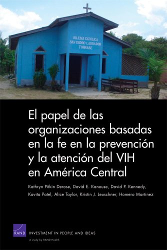 The Role of Faith-Based Organizations in HIV Prevention and Care in Central America: (Spanish translation) (Occasional Papers) por Kathryn Pitkin Derose
