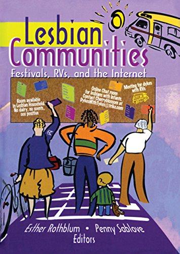 Lesbian Communities: Festivals, RVs, and the Internet por Esther D Rothblum