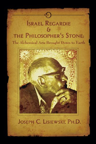 Israel Regardie & The Philosophers Stone: The Alchemical Arts Brought Down to Earth (English Edition)