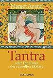 Tantra: oder Die Kunst der sexuellen Ekstase - Margot Anand