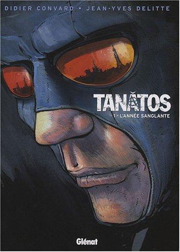 Tanatos, Tome 1 : L'année sanglante