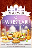 Discover Pakistan!: Learn 30 Breathtaking Pakistani Food Recipes in this Pakistani Cookbook