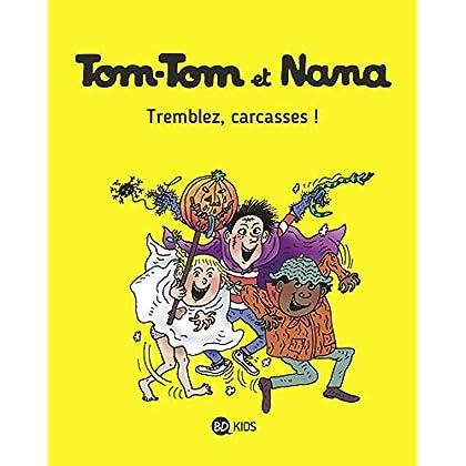 Tom-Tom et Nana, Tome 26: Tremblez, carcasses !