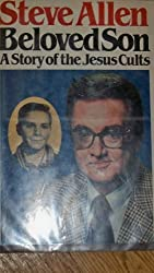 Beloved Son: A Story of the Jesus Cults by Steve Allen (1982-03-01)