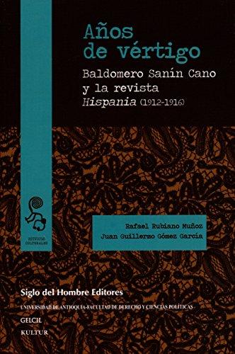 Años de vértigo: Baldomero Sanín Cano y la revista Hispania (1912-1916) (Estudios Culturales) por Rafael Rubiano Muñoz