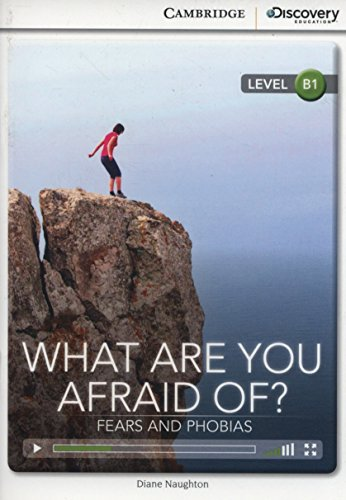 What Are You Afraid Of? Fears and Phobias Intermediate Book with Online Access (Cambridge Discovery Interactiv) por Diane Naughton