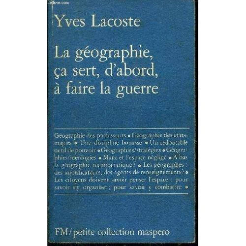 LA GEOGRAPHIE CA SERT D'ABORD,A FAIRE LA GUERRE