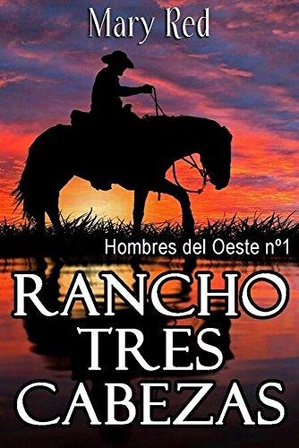Rancho Tres Cabezas: Hombres del Oeste nº 1 eBook: Mary Red, Mary ...