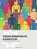 L'ordine amministrativo di Bahà'u'llàh