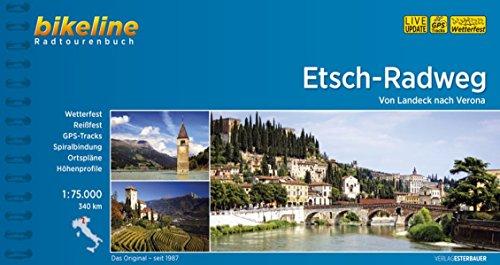 Verona Track (Bikeline Etsch-Radweg: Von Landeck nach Verona. Radtourenbuch, 345 km, 1 : 75 000, wetterfest/reißfest, GPS-Tracks-Download)