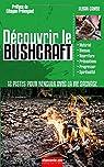 Découvrir le Bushcraft: 12 pistes pour renouer avec la vie sauvage par Cambe