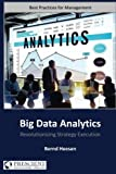 Big Data Analytics: Revolutionizing Strategy Execution (Best Practices for Management)