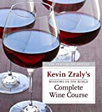 Windows on the World Complete Wine Course: 25th Anniversary Edition (Kevin Zraly's Complete Wine Course)