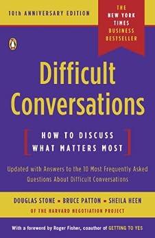 Difficult Conversations: How to Discuss What Matters Most von [Stone, Douglas, Patton, Bruce, Heen, Sheila]
