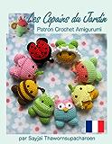 Les Copains du Jardin Patron Crochet Amigurumi (Patrons Faciles d'Amigurumis au Crochet t. 10)